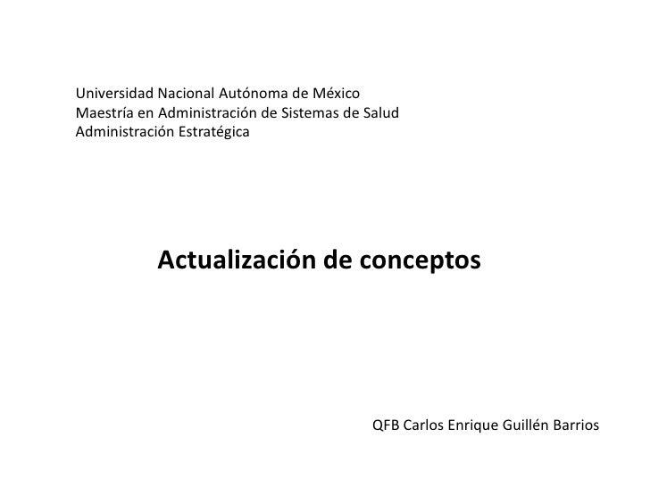 Universidad Nacional Autónoma de MéxicoMaestría en Administración de Sistemas de SaludAdministración Estratégica          ...