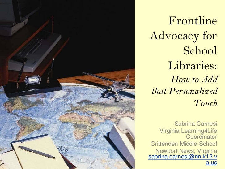 FrontlineAdvocacy for      School   Libraries:      How to Add that Personalized            Touch           Sabrina Carnes...