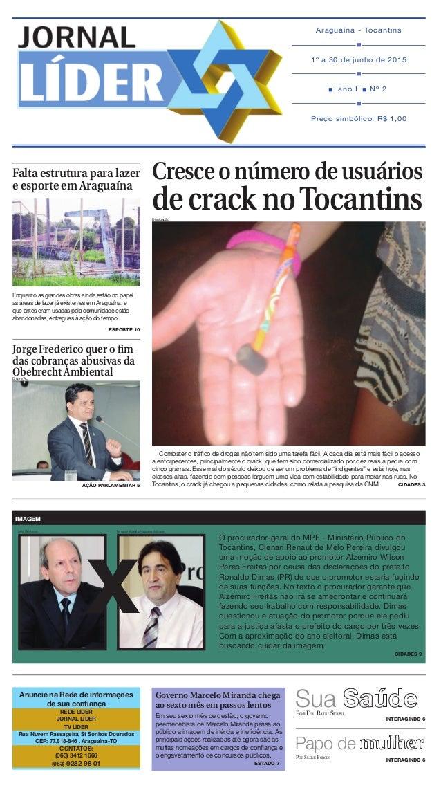 n ano I nNº 2 Araguaína - Tocantins 1º a 30 de junho de 2015 Preço simbólico: R$ 1,00 governo Marcelo Miranda chega ao s...