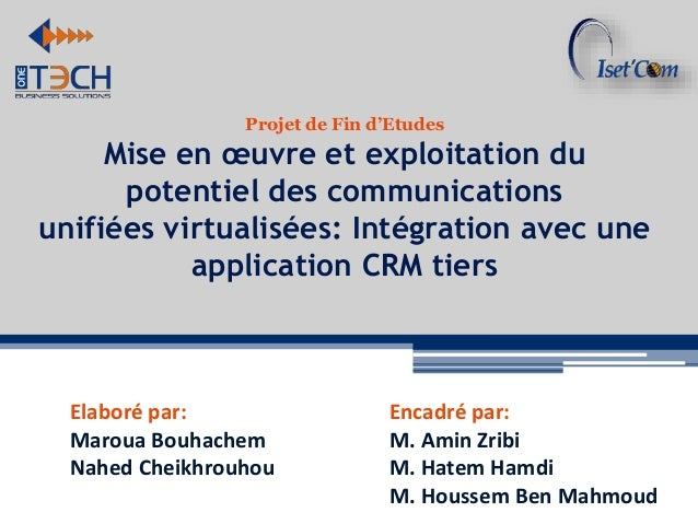 Projet de Fin d'Etudes Mise en œuvre et exploitation du potentiel des communications unifiées virtualisées: Intégration av...