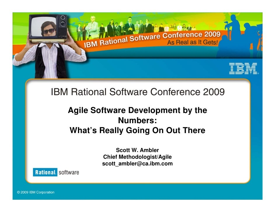 Agile Software Development by the             Numbers: What's Really Going On Out There               Scott W. Ambler     ...