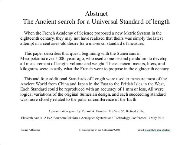 Abstract The Ancient search for a Universal Standard of length When the French Academy of Science proposed a new Metric Sy...