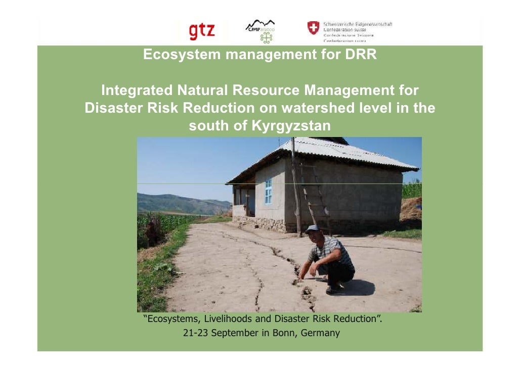 Ecosystem management for DRR    Integrated Natural Resource Management for Disaster Risk Reduction on watershed level in t...