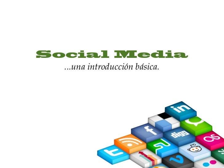Social Media  ...una introducción básica.