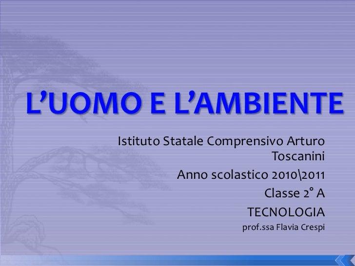 Istituto Statale Comprensivo Arturo Toscanini Anno scolastico 20102011 Classe 2° A TECNOLOGIA prof.ssa Flavia Crespi