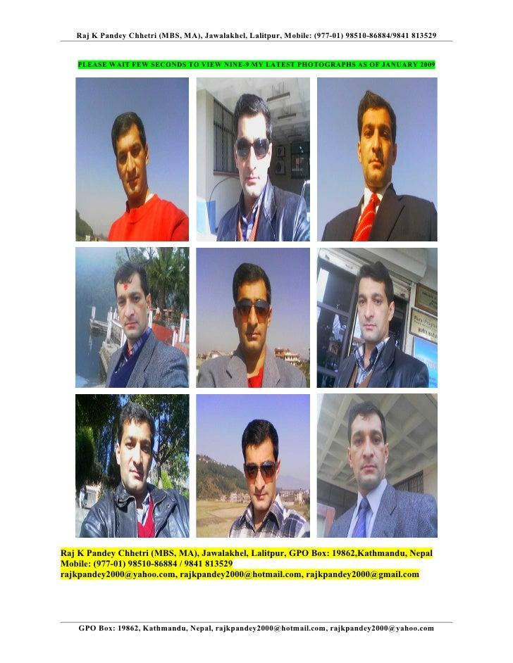 Raj K Pandey Chhetri (MBS, MA), Jawalakhel, Lalitpur, Mobile: (977-01) 98510-86884/9841 813529    PLEASE WAIT FEW SECONDS ...