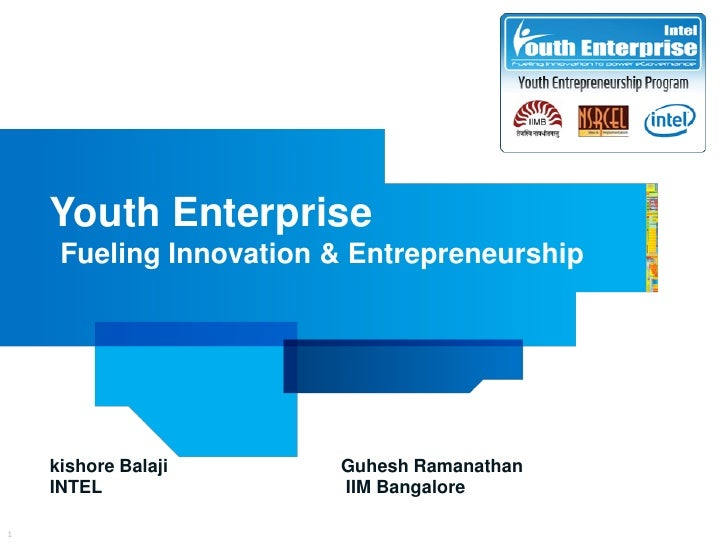 Youth Enterprise     Fueling Innovation & Entrepreneurship    kishore Balaji      Guhesh Ramanathan    INTEL              ...