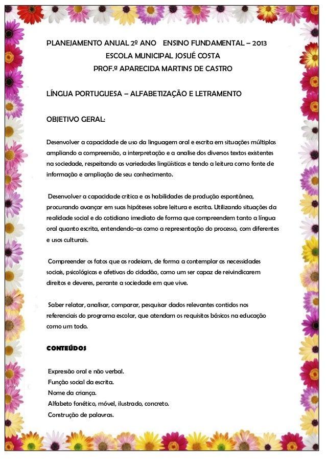 PLANEJAMENTO ANUAL 2º ANO ENSINO FUNDAMENTAL – 2013                       ESCOLA MUNICIPAL JOSUÉ COSTA                    ...