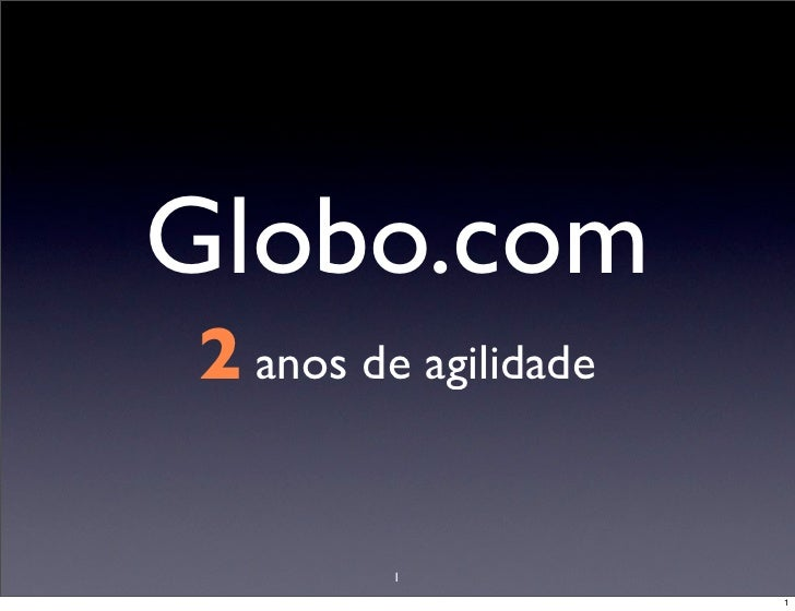 2 anos de agilidade na globo.com