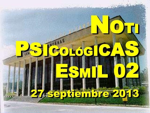 NOTI PSICOLÓGICAS ESMIL 02 27 septiembre 2013