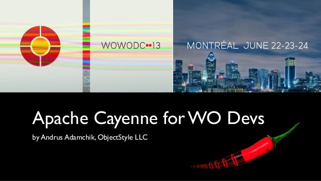 Apache Cayenne for WO Devsby Andrus Adamchik, ObjectStyle LLC