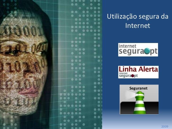 Utilização segura da Internet<br />Seguranet<br />2009<br />