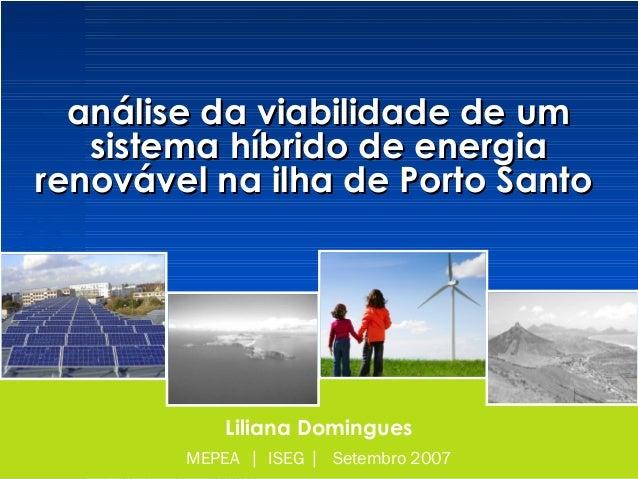 Modelização do Sector Energético | MEPEA | ISEGanálise da viabilidade de um sistema híbrido de energia renovável na Ilha d...
