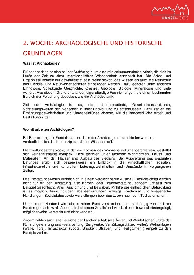 1 2. WOCHE: ARCHÄOLOGISCHE UND HISTORISCHE GRUNDLAGEN Was ist Archäologie? Früher handelte es sich bei der Archäologie um ...