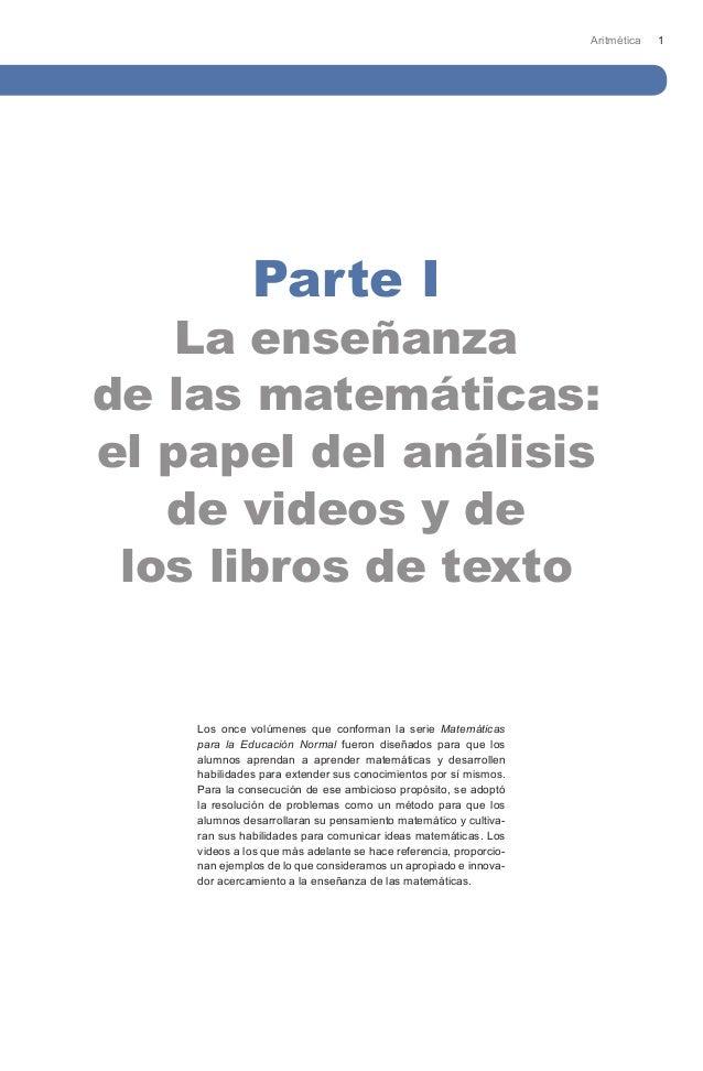 Aritmética   1              Parte I    La enseñanzade las matemáticas:el papel del análisis   de videos y de los libros de...