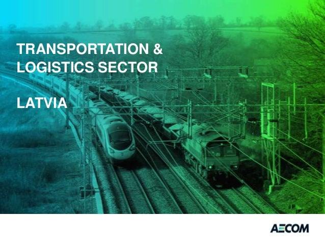 Arnis Kākulis, AECOM: Transportation and Logistics Sector in Latvia