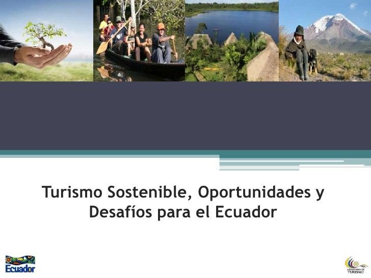 Turismo Sostenible, Oportunidades y       Desafíos para el Ecuador