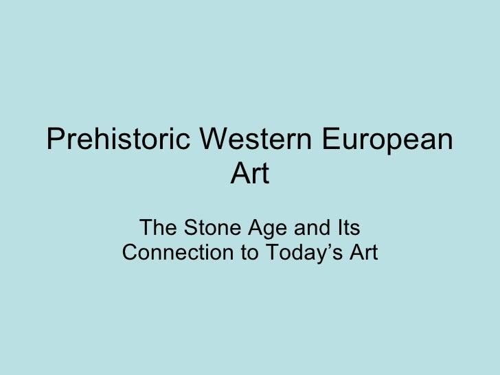 2art appreciation chapter 2 prehistoricart