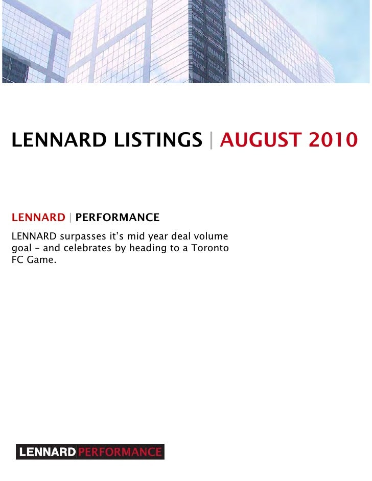 LENNARD LISTINGS | AUGUST 2010   LENNARD | PERFORMANCE LENNARD surpasses it's mid year deal volume goal – and celebrates b...
