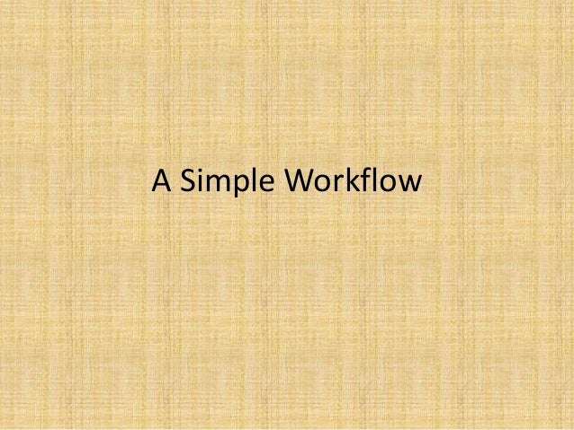 2, a simple workflow