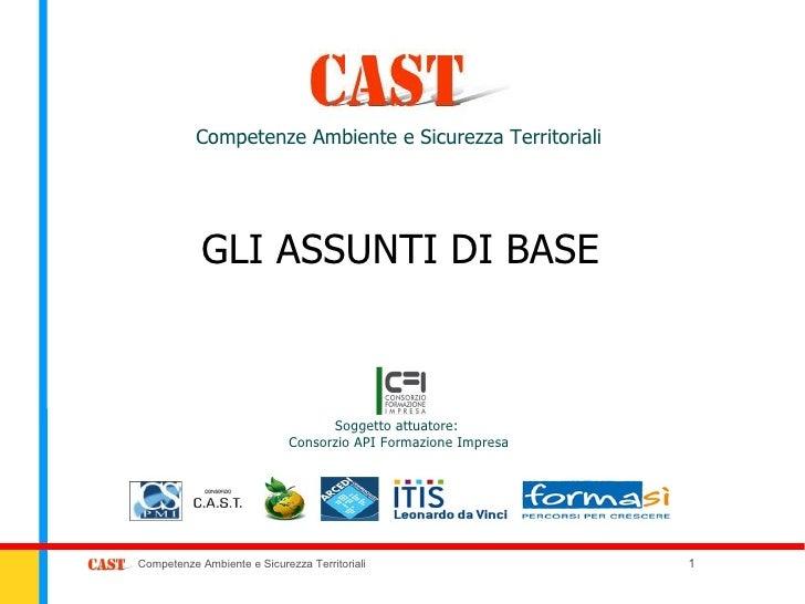 Competenze Ambiente e Sicurezza Territoriali            GLI ASSUNTI DI BASE                                   Soggetto att...