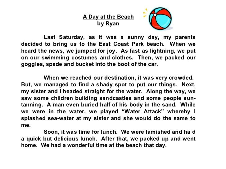 narrative essay about going to the beach How to write a narrative essay  if you're going to tell the story of your great fishing adventure,  travel, unpacking, and setting up on the beach.