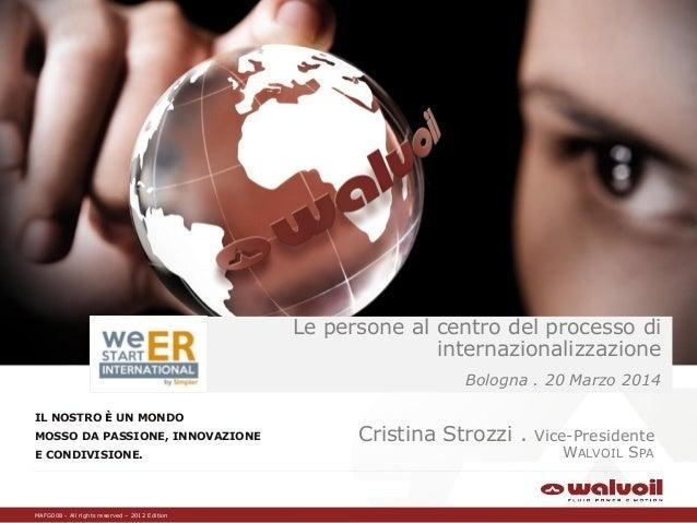 MAFG008 - All rights reserved – 2012 Edition Cristina Stozzi . 20 Marzo 2014 IL NOSTRO È UN MONDO MOSSO DA PASSIONE, INNOV...