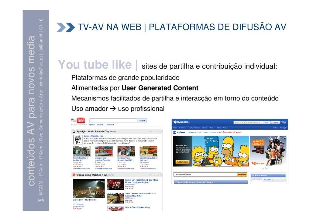 MCMM | 1º Ano | 1º Sem. | Dep. Comunicação e Arte | almeida@ua.pt | jfa@ua.pt | 09-10        TV-AV NA WEB | PLATAFORMAS DE...