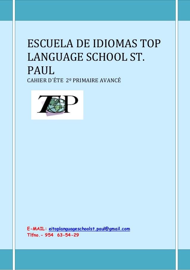 ESCUELA DE IDIOMAS TOPLANGUAGE SCHOOL ST.PAULCAHIER D´ÉTE 2º PRIMAIRE AVANCÉE-MAIL: eitoplanguageschoolst.paul@gmail.comTl...