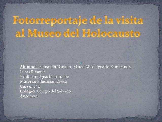 Alumnos: Fernando Dankert, Mateo Abed, Ignacio Zambrano y Lucas R.Varela Profesor: Ignacio Iturralde Materia: Educación Cí...