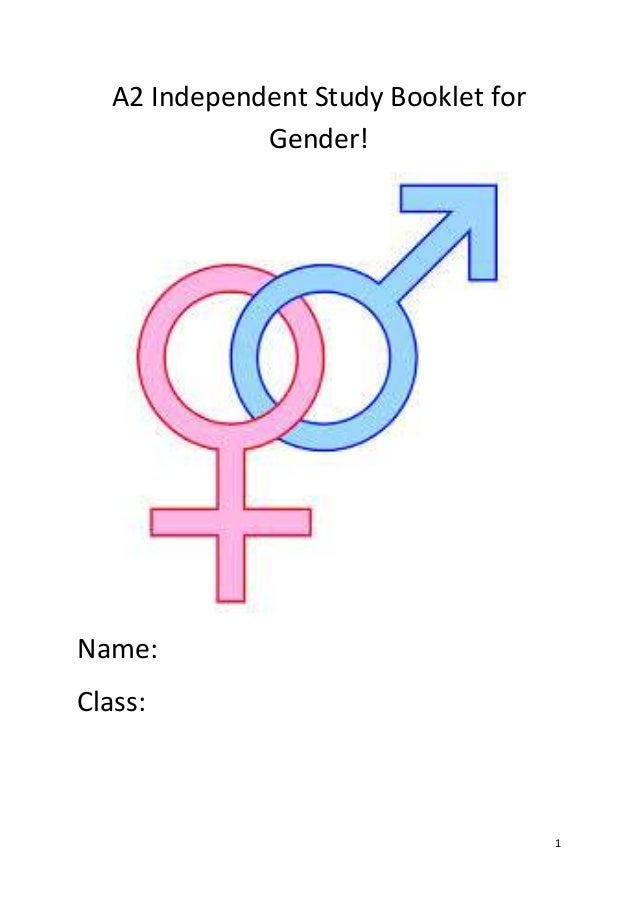 1 A2 Independent Study Booklet for Gender! Name: Class: