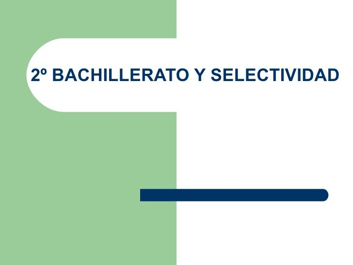 2º BACHILLERATO Y SELECTIVIDAD
