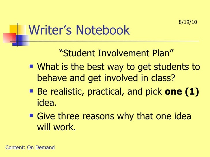 """Writer's Notebook <ul><li>""""Student Involvement Plan"""" </li></ul><ul><li>What is the best way to get students to behave and ..."""