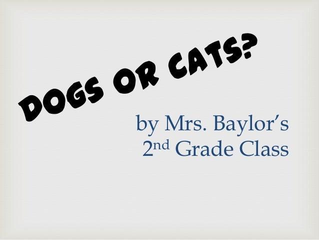 2Baylor Dogs vs. Cats