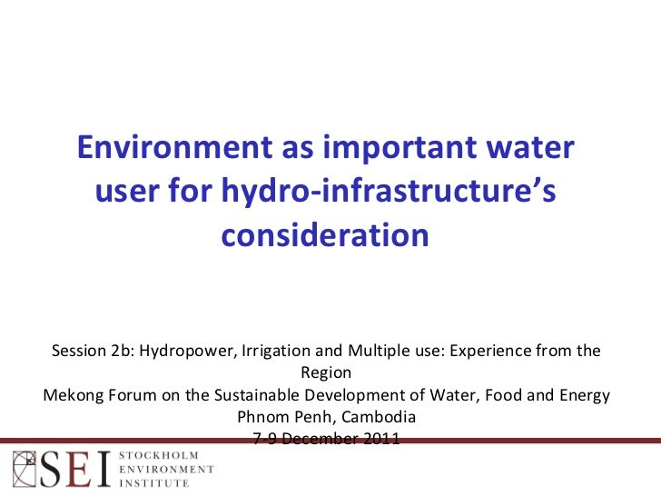 Environment as important water use for hydro-infrastructure's consideration