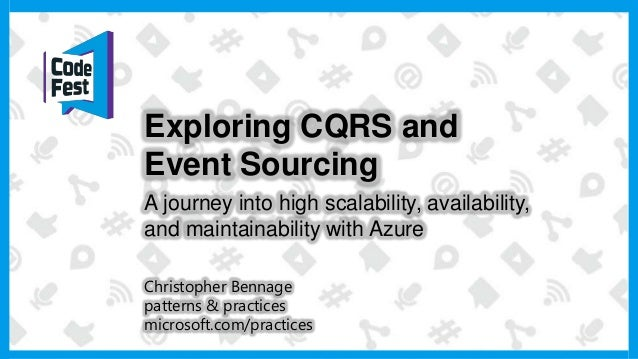 CodeFest 2014. Christopher Bennage — CQRS Journey: scalable, available, and maintainable systems