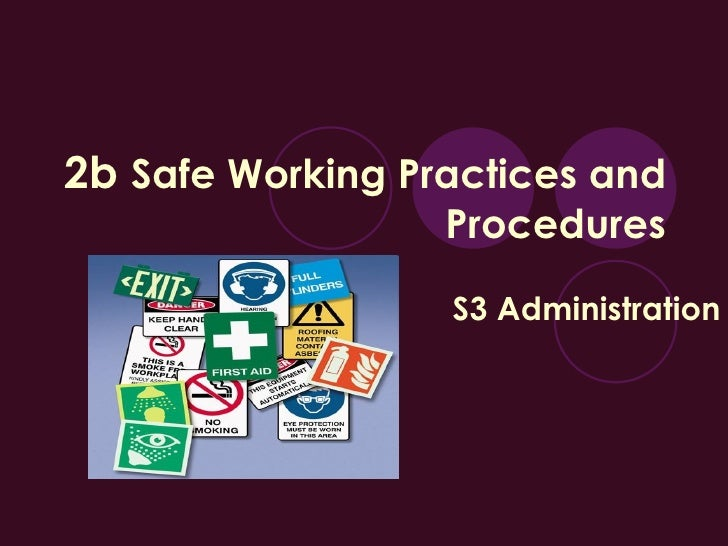 2b  Safe Working Practices and Procedures S3 Administration