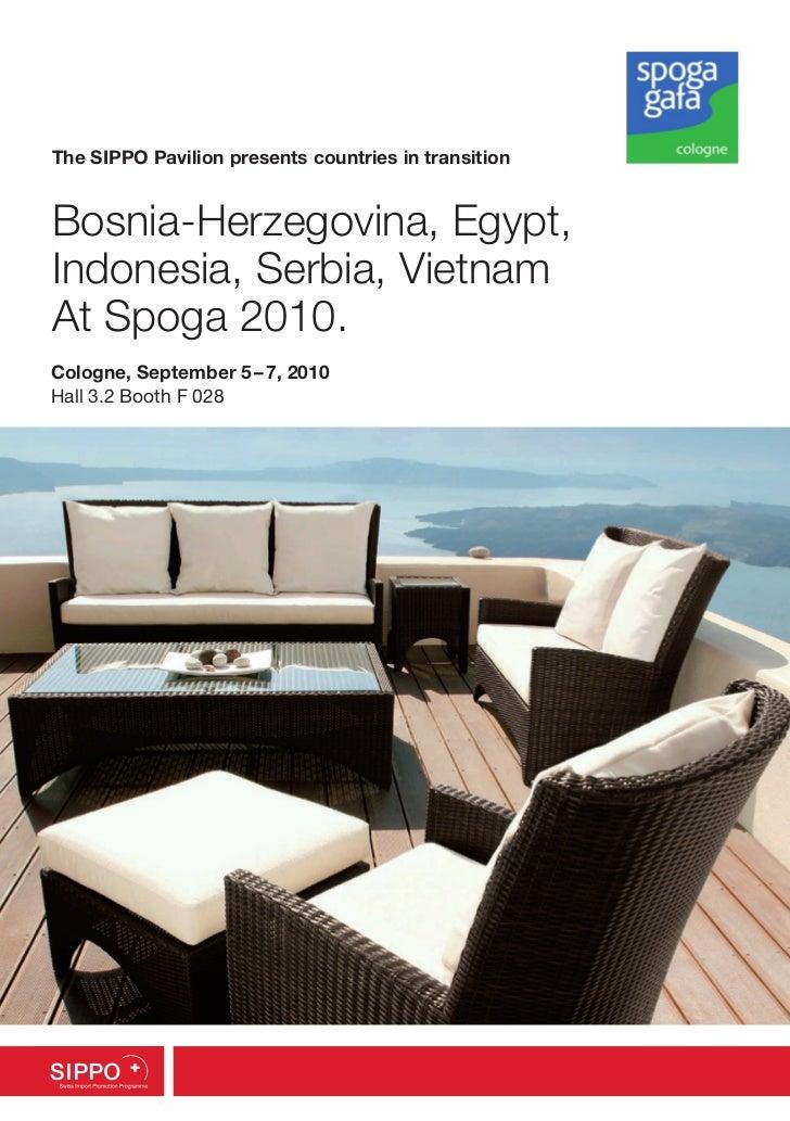 The SIPPO Pavilion presents countries in transitionBosnia-Herzegovina, Egypt,Indonesia, Serbia, VietnamAt Spoga 2010.Colog...