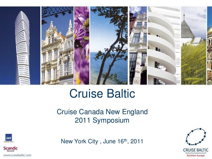 Cruise BalticCruise Canada New England2011 Symposium  New York City , June 16th, 2011<br />
