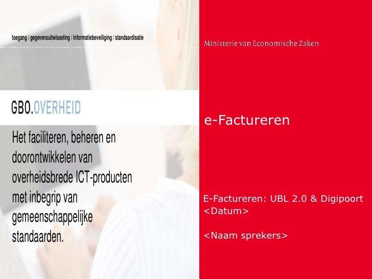 Gezamenlijke E-facturatie Presentatie Gbo en Ez