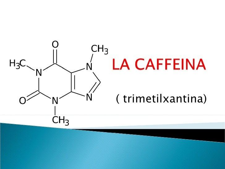 ( trimetilxantina)