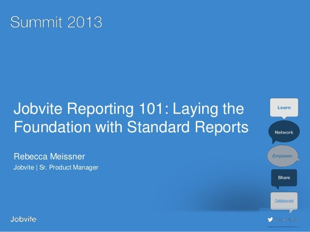 Summit 2013 - Beg2: Reporting 101 - Laying the Foundation
