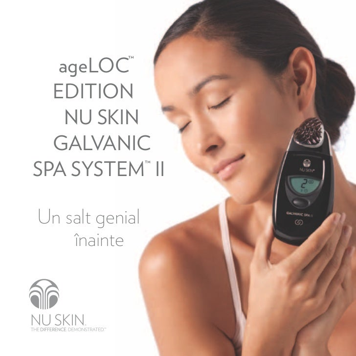 ageloc™  edition    nU SKin  GAlVAnicSPA SYSteM™ iiUn salt genial    înainte