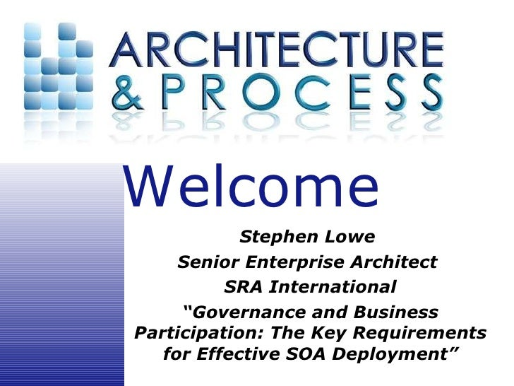 Governance and Business Participation: The Key Requirements for Effective SOA Deployment