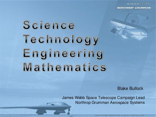 Blake BullockJames Webb Space Telescope Campaign LeadNorthrop Grumman Aerospace SystemsApproved for Public Release by NASA...