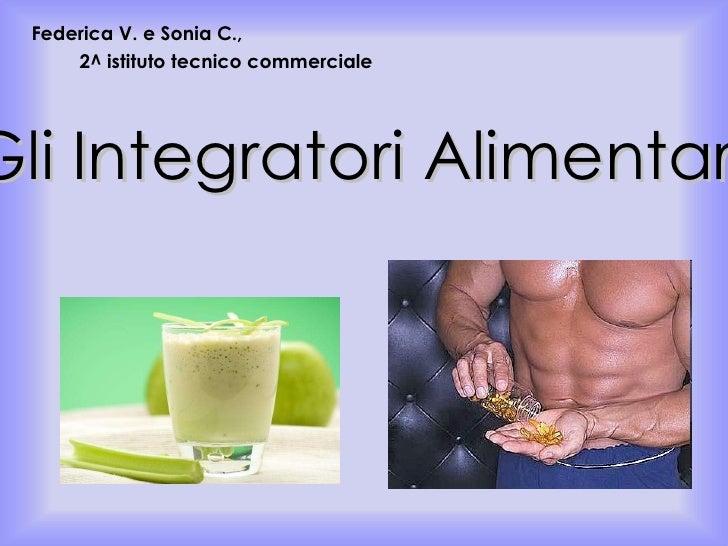 Federica V. e Sonia C.,  2^ istituto tecnico commerciale Gli Integratori Alimentari