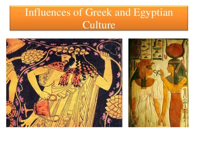 Influences of Greek and Egyptian             Culture