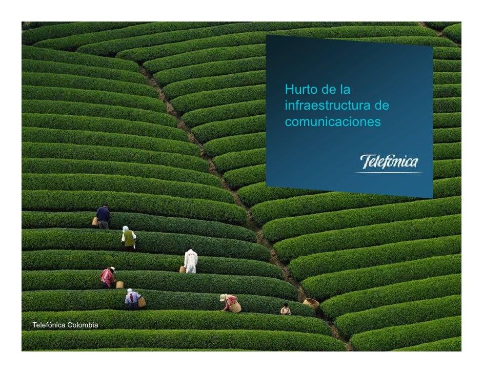 Hurto de la                      infraestructura de                      comunicacionesTelefónica Colombia