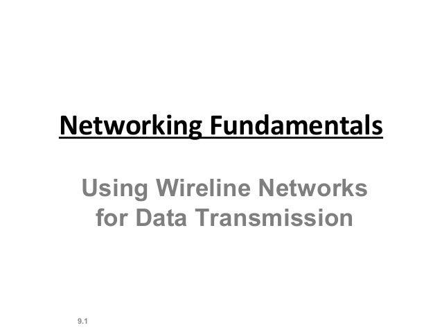 9.1Using Wireline Networksfor Data TransmissionNetworking Fundamentals