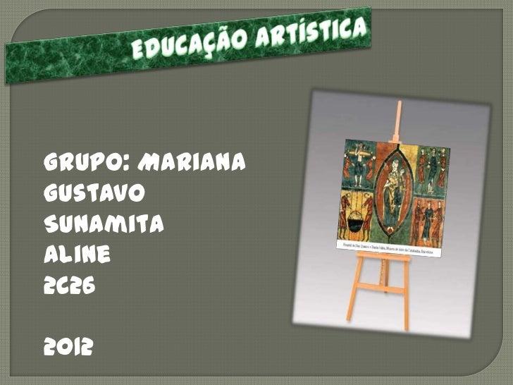 Grupo: MarianaGustavoSunamitaAline2C262012